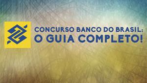 Guia Completo Concurso Banco do Brasil