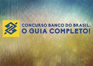 O Guia Completo (com materiais) para passar no Concurso do Banco do Brasil