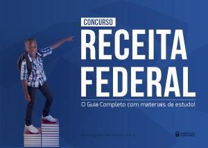 Concurso Receita Federal – o Guia Completo (com materiais!)