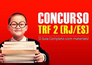 Concurso TRF 2 – RJ/ES: o Guia Completo com materiais!