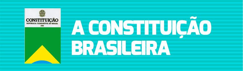 Resumo de Direito Constitucional - Constituição Brasileira