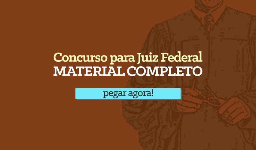 Material completo para Juiz Federal