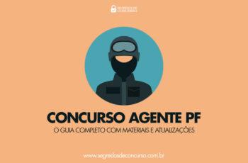 Concurso Agente PF – o Guia Completo com materiais e atualizações!