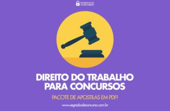 Direito do Trabalho para Concursos – Pacote de Apostilas em PDF!