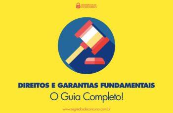 Direitos e Garantias Fundamentais para Concurso – O Guia Completo!