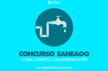 Concurso SANEAGO – o Guia Completo (com materiais em PDF)