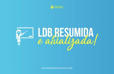 LDB atualizada e resumida para Concurso (baixe em PDF!)