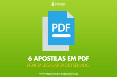 6 Apostilas em PDF – Policial Legislativo do Senado Federal