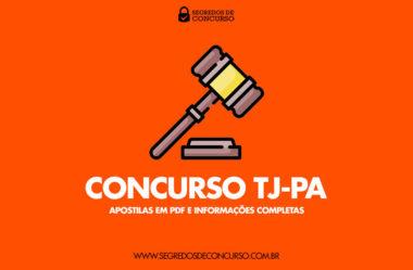 Concurso TJ-PA – Apostilas em PDF, dicas e informações