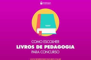 Como escolher os melhores livros de Pedagogia para concurso